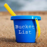 What's On Your Second Bucket List?